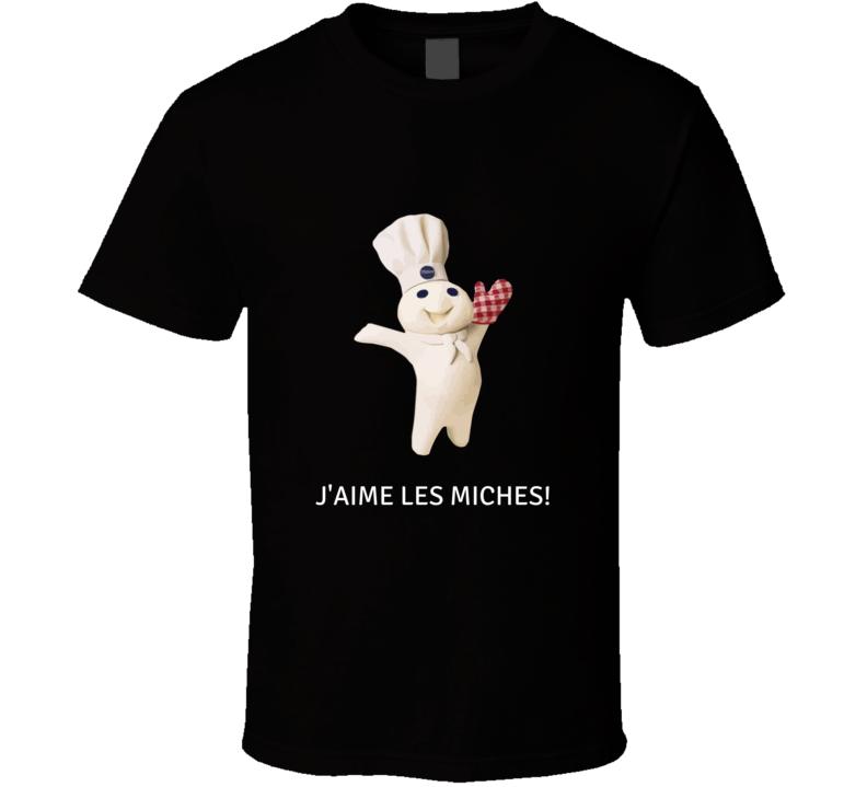 Mr. Pillsbury Doughboy J'aime Les Miches T-shirt And Apparel T Shirt 1