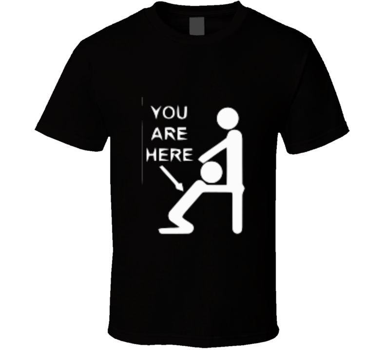 Men Bathroom You Are Here Joke T-Shirt AND APPAREL 1