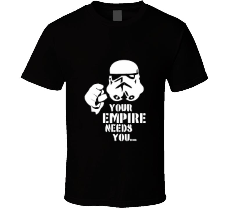 Star Wars Your Empire Need You Propaganda T-shirt And Apparel T Shirt 1